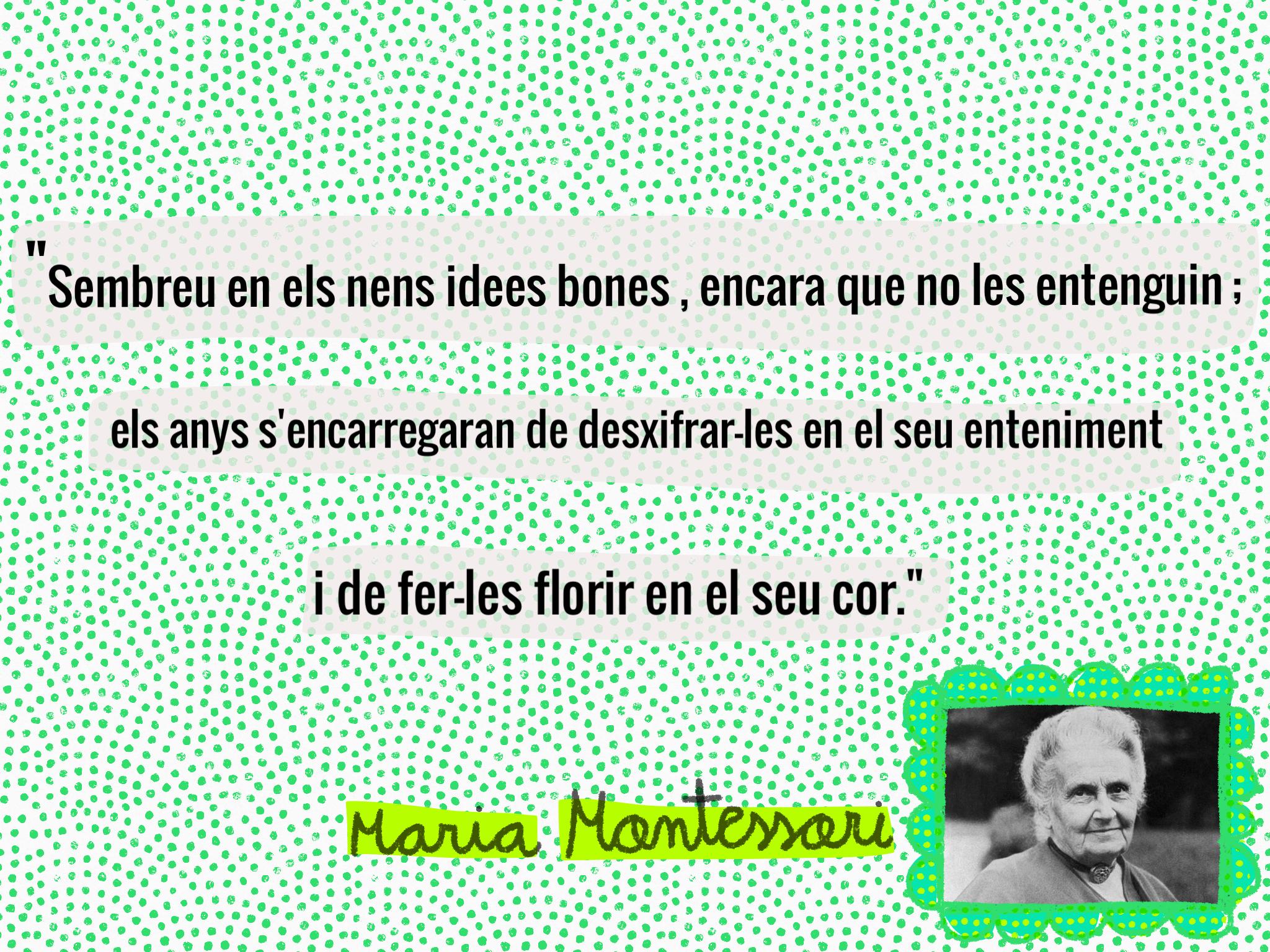 Maria Montessori Inspira Als Mestres A La Nostra Escola
